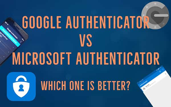 Google Authenticator vs Microsoft Authenticator which one is better