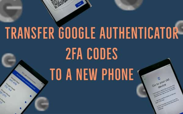 Transfer Google Authenticator app to a new phone.